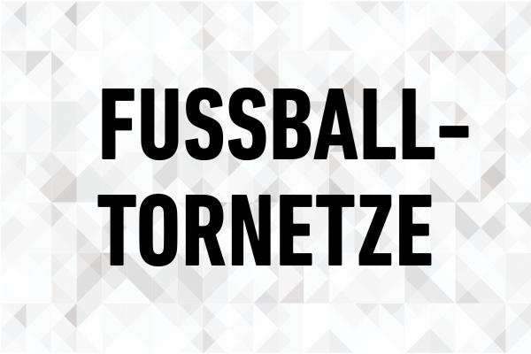 Fussballtornetze